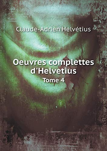 Oeuvres Complettes d'Helvetius Tome 4