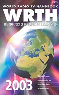 World Radio TV Handbook 2003: The Directory of International Broadcasting