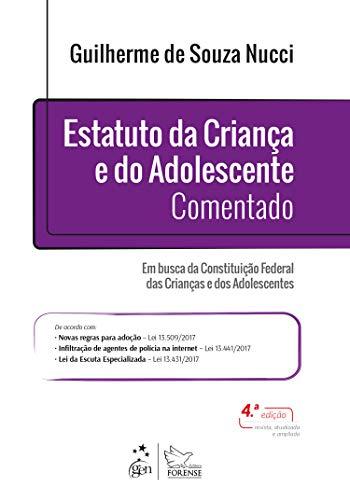 Estatuto da Criança e do Adolescente Comentado - Em busca da Constituição Federal das Crianças e dos Adolescentes