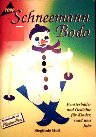 Schneemann Bodo - Fensterbilder und Gedichte für Kinder, rund ums Jahr ( Bastelspaß mit Pluster-Pen) [ohne Vorlagebogen]