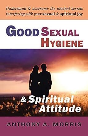Good Sexual Hygiene & Spiritual Attitude