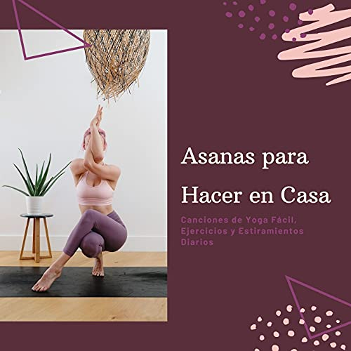 Asanas para Hacer en Casa: Canciones de Yoga Fácil, Ejercicios y Estiramientos Diarios