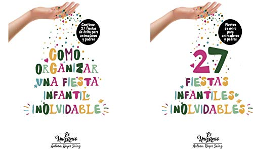 27 FIESTAS INFANTILES INOLVIDABLES: EDUCACIÓN Y OCIO INFANTIL