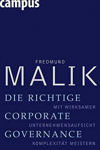 Die richtige Corporate Governance: Mit wirksamer Unternehmensaufsicht Komplexität meistern
