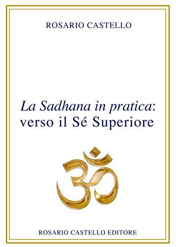 La Sadhana in pratica: verso il Sé Superiore (Nuova Umanità Vol. 18)