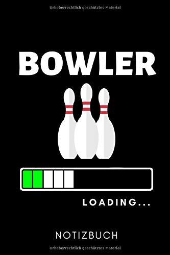 BOWLER LOADING... NOTIZBUCH: A5 TAGEBUCH Geschenk für Bowlingspieler | Bowlingbuch | Kegeln | Bowling | Kegelspiel | Mannschaft | Bowlingfan | Bowler | Sport | Männer