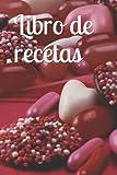 Libro de recetas: libro de recetas en blanco de cocina/ 100 paginas para rellenar con tus mejores recetas/calidad papel crema/cuaderno de recetas favoritas/mis platos /tapa blanda