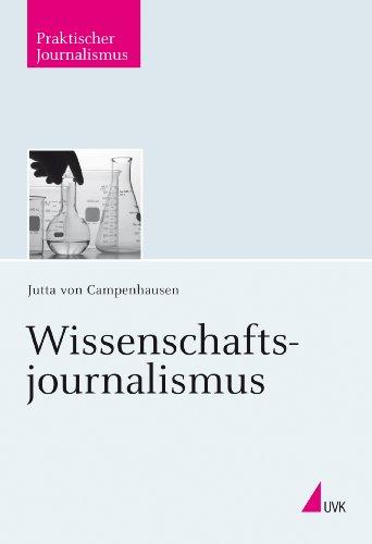 Wissenschaftsjournalismus (Praktischer Journalismus 88)