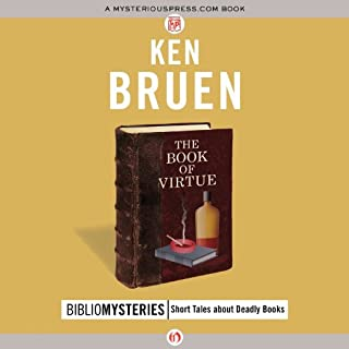 The Book of Virtue                   By:                                                                                                                                 Ken Bruen                               Narrated by:                                                                                                                                 David Ledoux                      Length: 38 mins     2 ratings     Overall 3.0