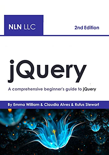 jQuery: A comprehensive beginner's guide to jQuery , 2nd Edition Front Cover