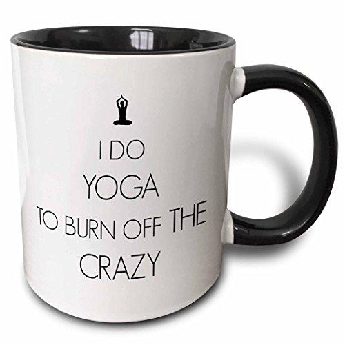 3dRose I Do Yoga To Burn Off The Crazy Two Tone Black Mug, 11 oz
