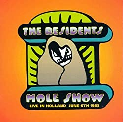 The Residents Mole Show