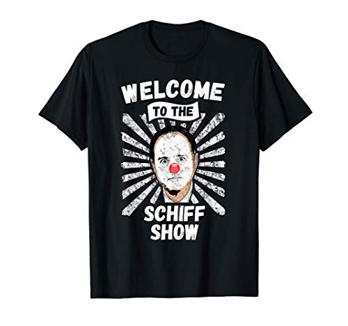 Welcome To The Schiff Show, Funny Impeach Pencil Neck Schiff T-Shirt