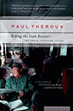 Paul Theroux: Riding the Iron Rooster : By Train Through China (Paperback); 2006 Edition