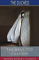 The Haunted Chamber (Esprios Classics)