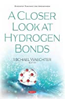 A Closer Look at Hydrogen Bonds (Chemistry Bonds and Applications)