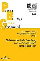 Die Lernenden in Der Forschung Zum Lehren Und Lernen Fremder Sprachen (Posener Beitraege zur Germanistik)
