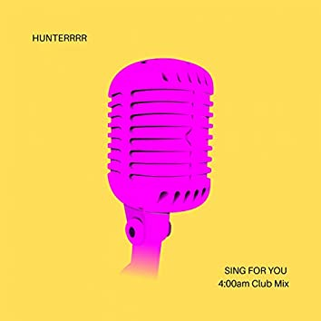 Sing For You (4:00am Club Mix)