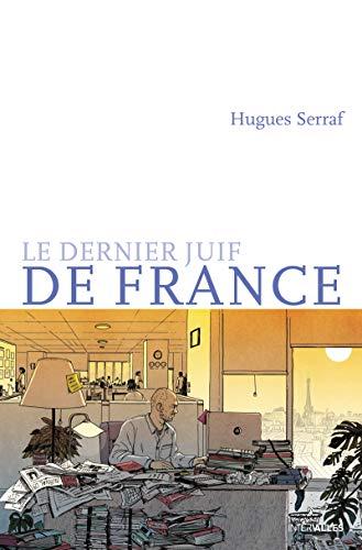 Le dernier juif de France: Roman humoristique (French Edition)