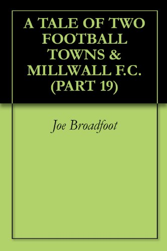 A TALE OF TWO FOOTBALL TOWNS & MILLWALL F.C. (PART 19) (English Edition)