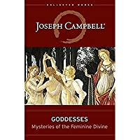 Goddesses: Mysteries of the Feminine Divine (Collected Works of Joseph Campbell)【洋書】 [並行輸入品]