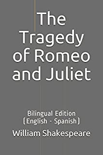 The Tragedy of Romeo and Juliet: Bilingual Edition (English - Spanish)