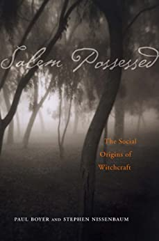 Salem Possessed: The Social Origins of Witchcraft by [Paul Boyer]
