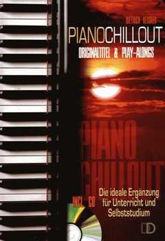 PIANO CHILLOUT - arrangiert für Klavier - mit CD [Noten / Sheetmusic] Komponist: KESSLER DIETRICH