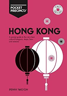 Hong Kong Pocket Precincts: A Pocket Guide to the City's Best Cultural Hangouts, Shops, Bars and Eateries