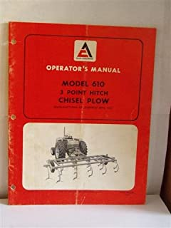 Allis Chalmers Model 610 3 Point Hitch Chisel Plow Operator's Manual by Allis-Chalmers by Allis-Chalmers