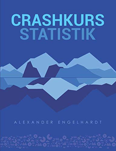Crashkurs Statistik: Klausurvorbereitung für Statistik I und Statistik II