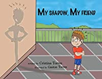 My Shadow, My Friend