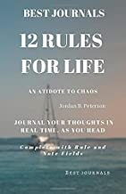 Best Journals: 12 Rules For Life: An Antidote To Chaos: Jordan Peterson: Journal Your Thoughts In Real As You Read: Complete With Rule and Note Fields