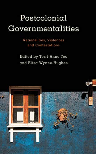 Postcolonial Governmentalities: Rationalities, Violences and Contestations (Kilombo: International Relations and Colonial Questions) (English Edition)