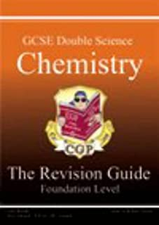 GCSE Double Science: Chemistry: the Revision Guide: Foundation Level (GCSE Double Science)