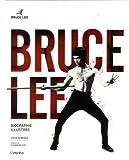 Bruce Lee - Biographie illustrée