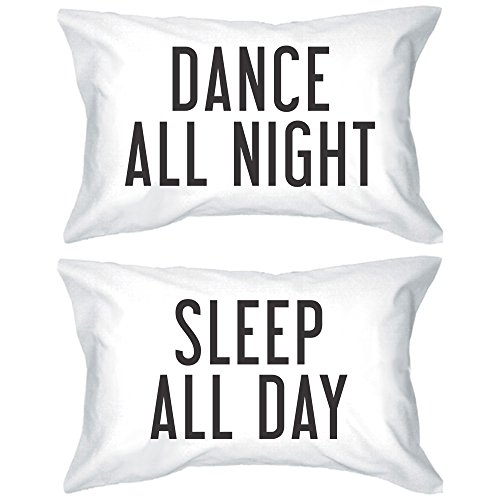 365 Printing Bold Statement Pillowcases 300-Thread-Count Premium Quality Egyptian Cotton Standard Size 21 x 30 - Dance All Night Sleep All Day