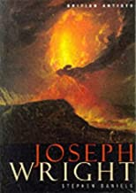 Joseph Wright (British Artists series) by Stephen Daniels (2002-01-01)