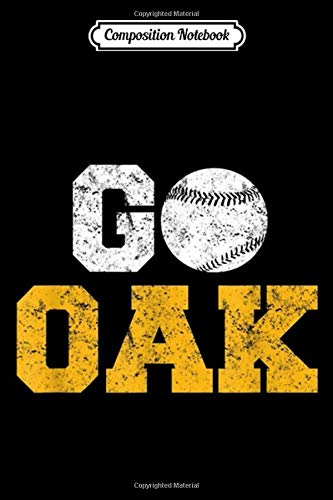Composition Notebook: Vintage OAK Oakland California Baseball City Journal/Notebook Blank Lined Ruled 6x9 100 Pages
