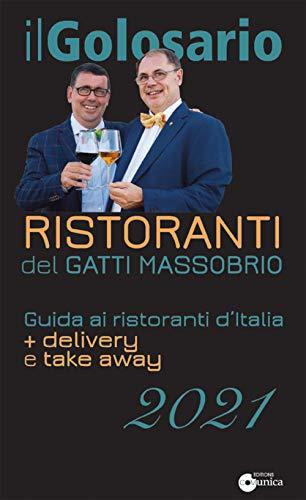Il golosario 2021. Guida ai ristoranti d'Italia + delivery e take away