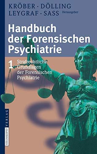 Handbuch der Forensischen Psychiatrie: Band 1: Strafrechtliche Grundlagen der Forensischen Psychiatrie