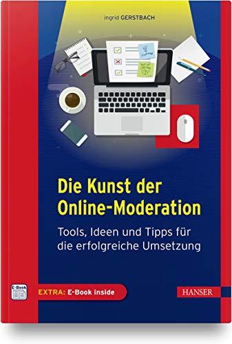 Die Kunst der Online-Moderation: Tools, Ideen und Tipps für die erfolgreiche Umsetzung