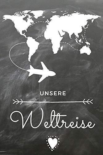 Unsere Weltreise: Das linierte Notizbuch ca. A5 Format für Weltenbummler in angesagter Schieferoptik. Für deine Reiserinnerungen in fernen Ländern und Kulturen.
