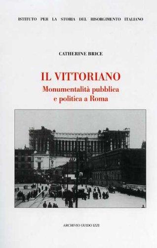 Il Vittoriano. Monumentalità publica e politica a Roma