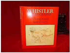Whistler Lithographs: Catalogue Raisonne
