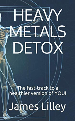 HEAVY METALS DETOX: The fast-track to a healthier version of YOU!