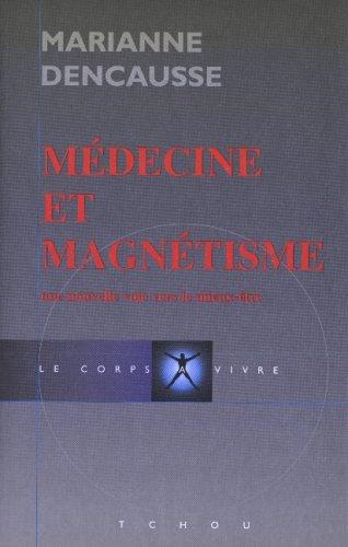 Médecine et magnétisme : Une Nouvelle voie vers le mieux être