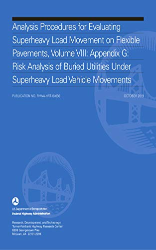 Analysis Procedures for Evaluating Superheavy Load Movement on Flexible Pavements, Volume VIII: Appe