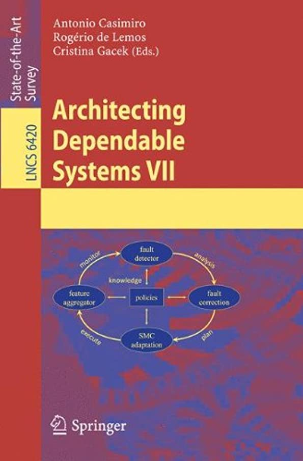 Architecting Dependable Systems VII (Lecture Notes in Computer Science)