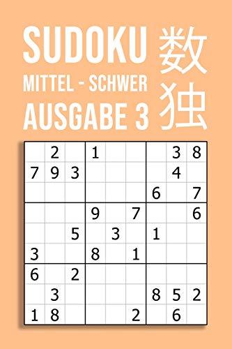 SUDOKU mittel - schwer | Ausgabe 3: 220 Rätsel auf 110 Seiten in Reisegröße ca. DIN A5 | Für Kenner Und Könner